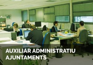 Oposicions a auxiliar administratiu ajuntaments